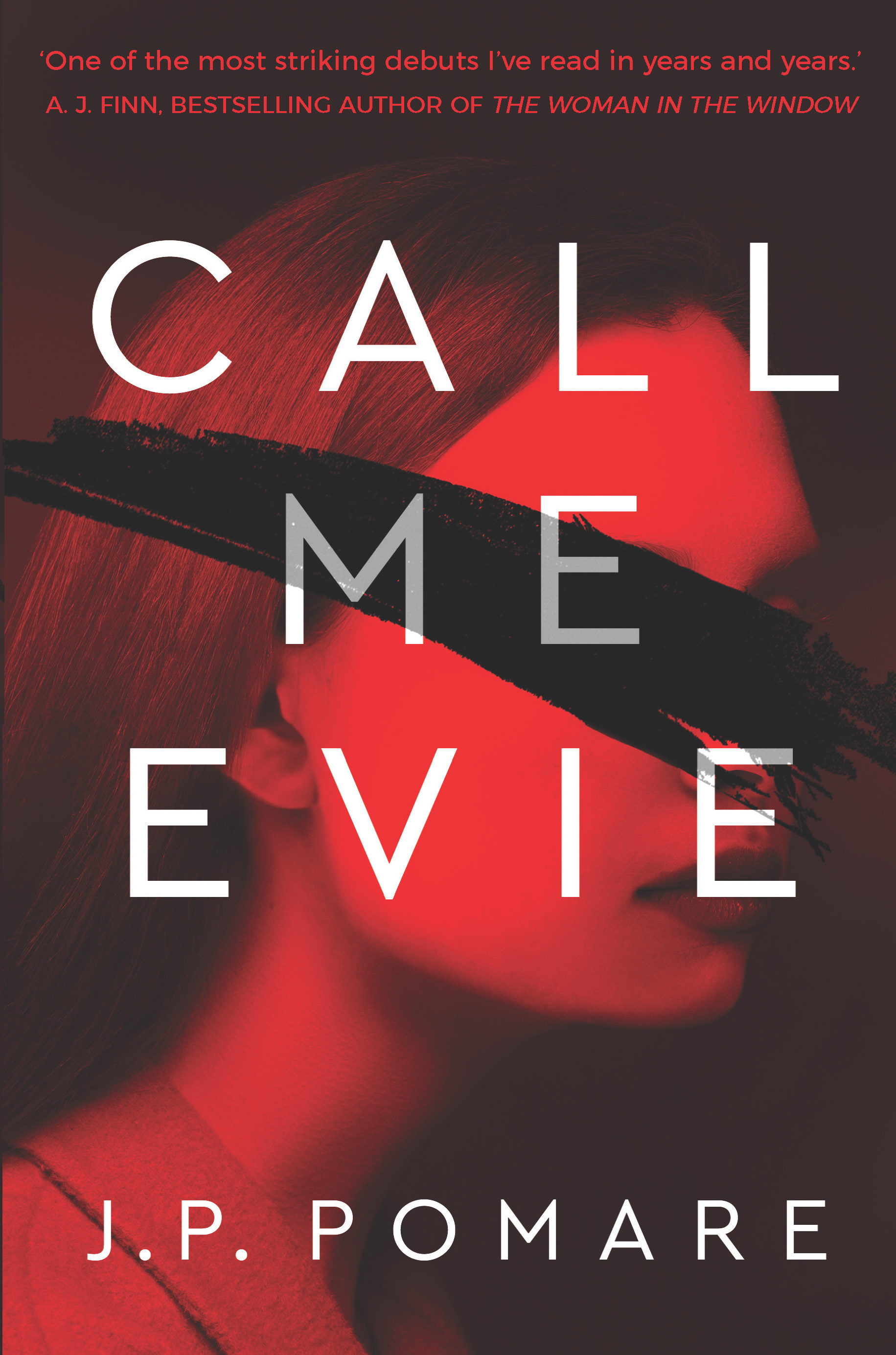 Call Me Evie The Bestselling Debut Thriller Of 2019 By Jp Pomare