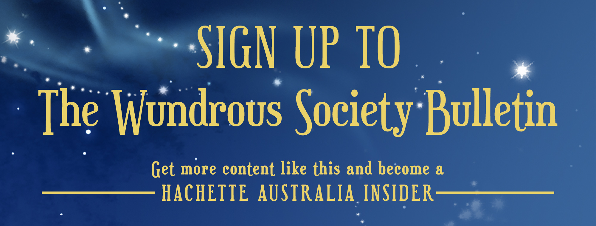 Sign up to The Wundrous Society Bulletin