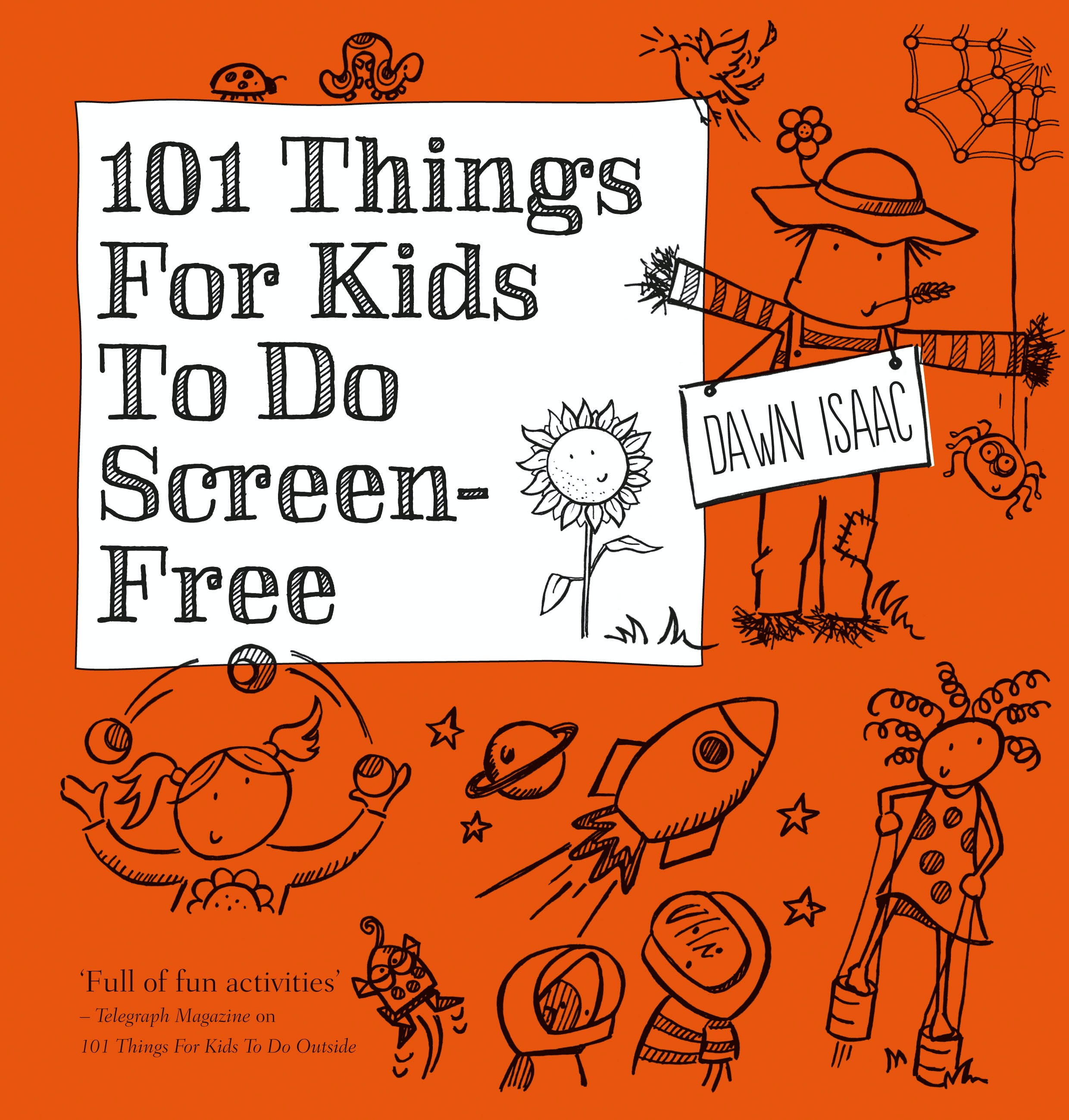 101 Things for Kids to do Screen-Free  by Dawn Isaac