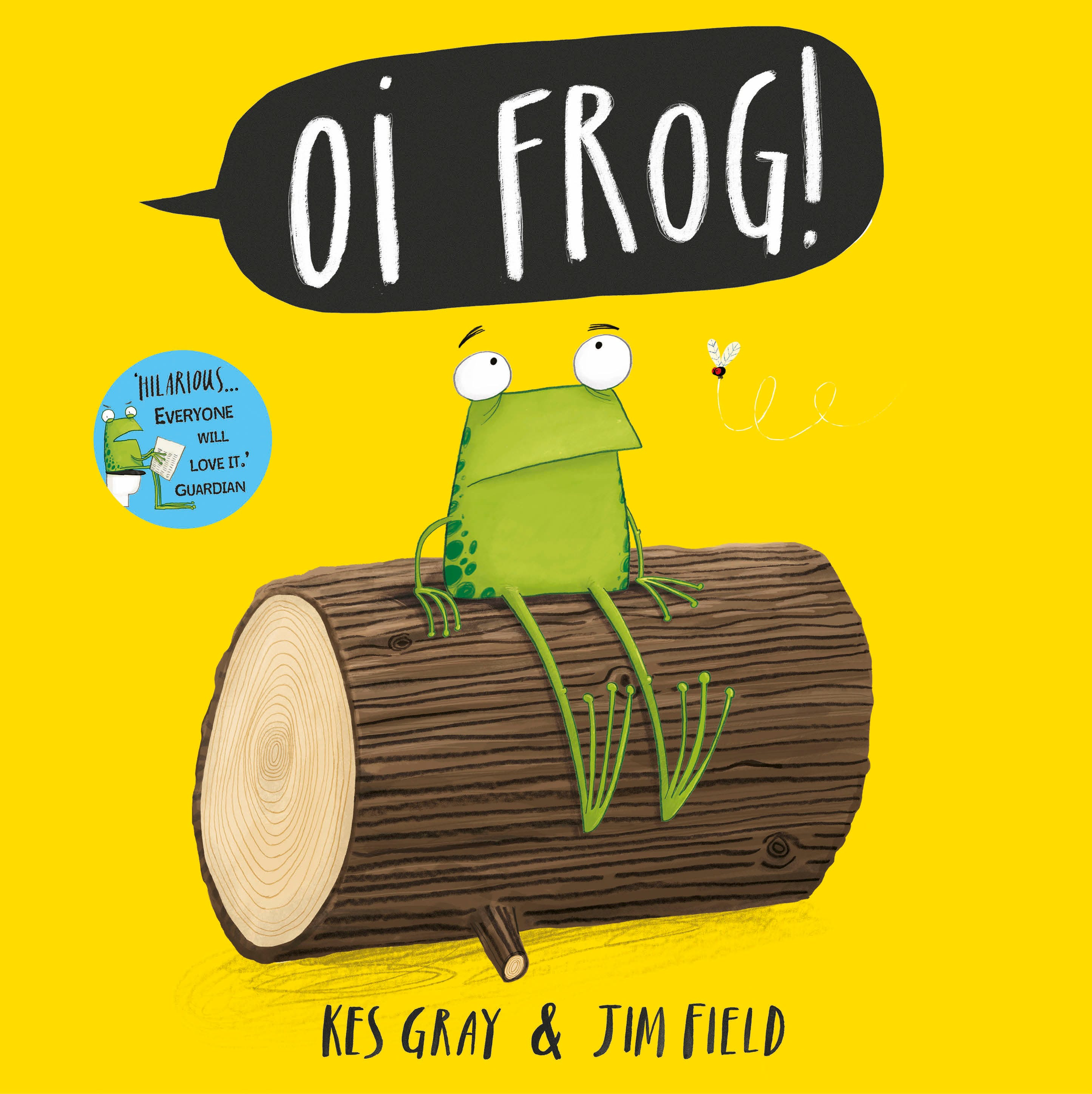 Oi Frog! by Kes Gray, illustrated by Jim Field
